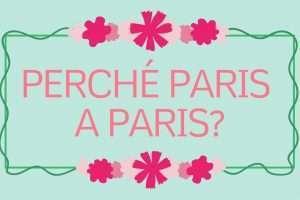 perché Paris a Paris